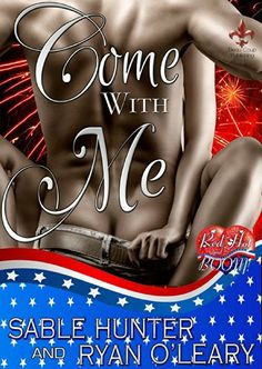 Come With Me: A Red Hot and Boom! Story by Sable Hunter, http://www.amazon.com/dp/B00KMZUVL6/ref=cm_sw_r_pi_dp_Qy0Ntb0FZA50N