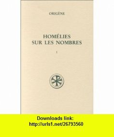Homelies sur les Nombres (Sources chretiennes) (French Edition) (9782204053372) Origen , ISBN-10: 2204053376  , ISBN-13: 978-2204053372 ,  , tutorials , pdf , ebook , torrent , downloads , rapidshare , filesonic , hotfile , megaupload , fileserve