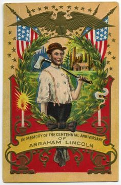 MR. PRESIDENT: 1909  poster commemorating Abraham Lincoln, who was still in the life experience and memory of anyone over 50 years old or so. Abraham Lincoln Family, Lincoln Life, American Pride, American Civil War, American History, American Flag, Presidents Day, American Presidents, Lincoln Birthday