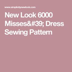 New Look 6000 Misses' Dress Sewing Pattern