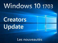 La version du nouveau système Microsoft Windows 10 1703 arrive avec la Creators Update et tout un lot d'améliorations et nouveautés à découvrir.