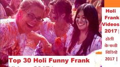 Top 30 Holi Funny Frank Videos 2017  