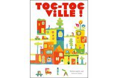 TOC-TOC VILLE!, Florie Saint-Val, éditions MeMo 2015 / découverte de différents univers de la ville : architectures, boutiques, habitants, transports...