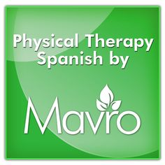 Physical Therapy Spanish App - with Audio.   - By Mavro Inc.     (Available on iPhone, Android)