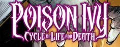Weird Science DC Comics: Preview: Poison Ivy: Cycle Of Life And Death #4