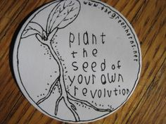 "Greenhorns sticker. ""Plant the seed of your own revolution."""