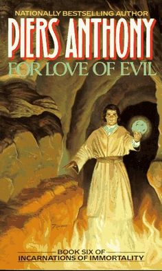 For Love of Evil (Incarnations of Immortality, #6) by Piers Anthony