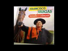 Francisco Vargas - Vermelho e Cabeçudo - YouTube