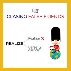 Realize  no es realizar!  During the conversation we realized that we were from the same city Durante la conversación nos dimos cuenta de que éramos de la misma ciudad.  #falsefriends #englishlessons #inglesonline #aprendeinglés #aprendaingles English Tips, Learn English, False Friends, Idioms, English Vocabulary, Teaching English, Good To Know, Learning, Spanish
