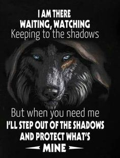 Wolf Quotes - I am there waiting, watching keeping to the shadows. - Wolf Quotes – I am there waiting, watching keeping to the shadows. Wisdom Quotes, True Quotes, Great Quotes, Quotes To Live By, Motivational Quotes, Inspirational Quotes, Man Quotes, Strong Quotes, Funny Quotes