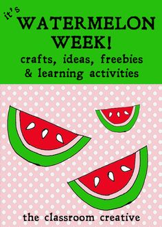 It's all about watermelons this week! Fruit,  vegetable, you decide!
