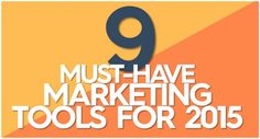 9 Must-Have Marketing Tools for 2015 by Damon Nofar via slideshare