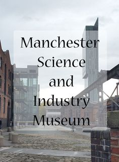 Family Day Out with the Kids at the Manchester Science and Industry Museum