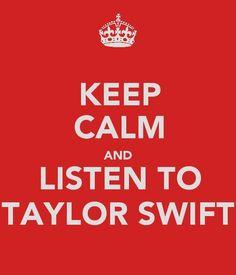 .. listen to Taylor Swift