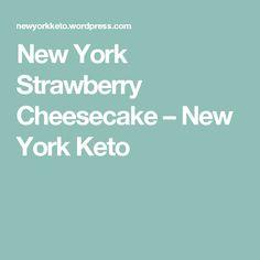 New York Strawberry Cheesecake – New York Keto