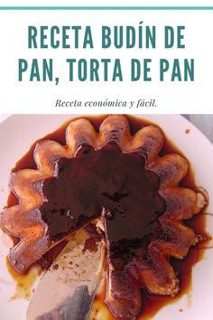 Receta de budín de pan o torta de pan. Super económica y fácil de hacer. No tires el pan a la basura.  #budíndepan#tortadepan#pan#bread#postre#flan#budin#quesillo#recetafácil#recetaeconómica#torta#reposteria#pasteleria#postreeconómico Flan, Pie, Desserts, Bread Cake, Candy, Food Cakes, Pudding, Torte, Tailgate Desserts