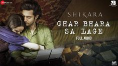 Ghar Bhara Sa Lage Lyrics in Hindi: This song is from Bollywood movie Shikara which is sung by Papon and Shreya Ghoshal. Popular Song Lyrics, Old Song Lyrics, More Lyrics, Latest Bollywood Songs, Star Cast, Movie Releases, Upcoming Movies, Singing, Writer