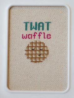 Twat Waffle - cross stitch pattern silly insult funny original DIY how-to alternative needle point by InsincerelyYours on Etsy https://www.etsy.com/listing/238980301/twat-waffle-cross-stitch-pattern-silly