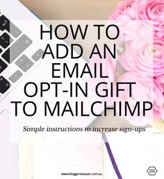 Bloggers Bazaar | How to add an email opt-in to Mailchimp | http://www.bloggersbazaar.com.au
