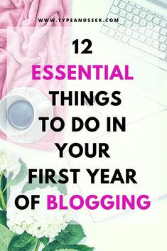 12 Essential Things to Do in Your First Month of Blogging