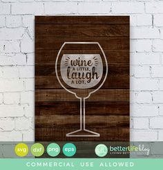 (FREE SVG File) Wine a little - Laugh a lot (Silhouette Cameo Cricut Explore, Cricut Maker Tutorials SVG Free Files and more) Cricut Vinyl, Svg Files For Cricut, Vinyl Signs, Wood Signs, Wine Craft, Free Stencils, Laugh A Lot, Wine Quotes, Silhouette Cameo Projects