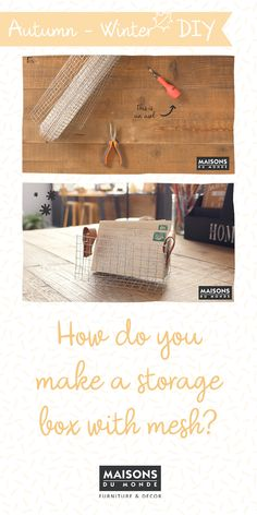 How to make a storage basket with mesh I Maisons du Monde Do It Yourself Home, Diy Videos, Storage Baskets, Furniture Decor, Home Accessories, Mesh, Simple, Interior, How To Make