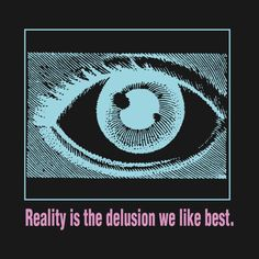 Shop Reality is the Delusion We Like Best phrases t-shirts designed by RAdesigns as well as other phrases merchandise at TeePublic. Vaporwave, Glitch, Aesthetic People, Ms Gs, Design Reference, Graphic Design Inspiration, Cyberpunk, Graphic Illustration, Vector Art