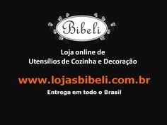 Loja online de Utensílios de Cozinha e Decoração www.lojasbibeli.com.br