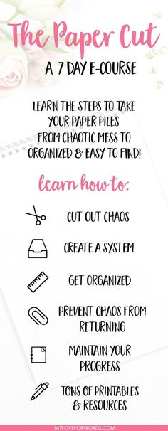 Sorting through paper piles and clutter can be overwhelming, but living surrounded by paper clutter is even worse! This 7 day e-course will give you a plan to get started and walk you through the steps necessary to take you from paper clutter and chaos to a system that's organized and makes everything easy to find. You'll be so much happier and less stressed when you eliminate your paper clutter!
