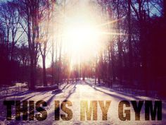 my gym winter Nordic Skiing, Winter Running, Love Run, Gym Quote, My Gym, Run Happy, Running Workouts, Running Away, Getting Out