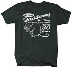 This t-shirt is great for any taxidermist or hunter! These funny shirts read 'Big Willie's Taxidermy, Stuffing Beavers For Over 50 Years.' A great gift for those with a hilarious sense of humor! - Pre