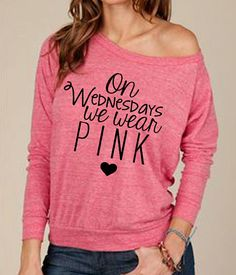 On Wednesdays We Wear Pink...Mean Girls Slouchy Long Sleeve top Eco Friendly