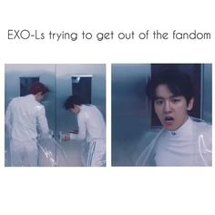 Or just exo trying to get out of their slave contract. lol, OR me trying to get out of anything XD Kdrama Memes, Exo Memes, Kpop Exo, Baekyeol, Chanbaek, Chen, Exo Lucky One, 5 Years With Exo, Chanyeol Baekhyun