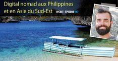 IVCAST 67 : Digital nomad aux Philippines et en Asie du Sud-Est, avec Kevin Philippines, Digital Nomad, Outdoor Decor, Wayfarer