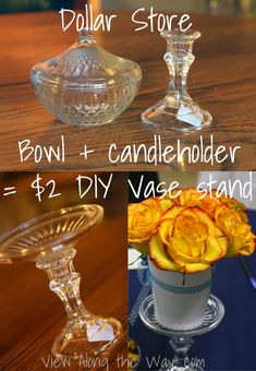 Dollar Store candleholder and bowl turned DIY vase stand at View Along the Way