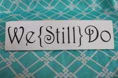 Handpainted Wedding Vow Renewal Family Sign We Still Do Photo Prop Shabby Chic Vow Renewal Ceremony, Wedding Renewal Vows, Our Wedding, Wedding Ideas, Hawaii Wedding, Trendy Wedding, 10 Year Anniversary, Anniversary Parties, Wedding Anniversary