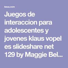 Juegos de interaccion para adolescentes y jovenes klaus vopel es slideshare net 129 by Maggie Beltran - issuu