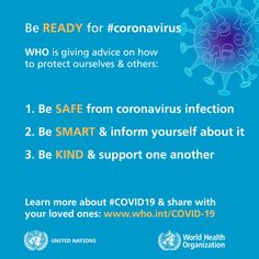 Be ready for Be safe from corona-virus Be smart and inform yourself about it Be kind and support one another Health Ads, Health Advice, Public Health, Health 2020, Men Health, Health Quotes, International Health, World Health Organization, Nutrition