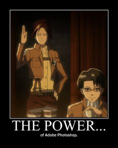 Levi looks like some weird clothing stylist, and  Hanji looks like how some girls feel without makeup