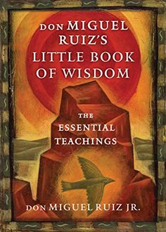 don Miguel Ruiz's Little Book of Wisdom: The Essential Te... https://smile.amazon.com/dp/B01NAWPG84/ref=cm_sw_r_pi_dp_x_ikMJybA5GAAW8