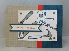 Totally Tool Masculine Birthday by mandypandy - Cards and Paper Crafts at Splitcoaststampers