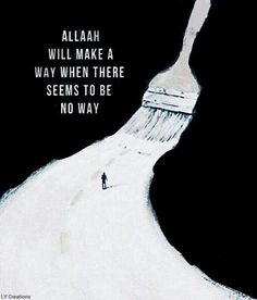 You might not see it right now but Allah will guide you out of your 'impossible' situation.