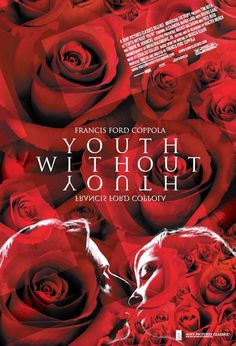"""""""Youth Without Youth"""" movie poster, 2007. After ten years away from filmmaking, Francis Ford Coppola wrote, produced, and directed this film about a timid professor in pre-World War II Europe who is changed by a cataclysmic event and explores the mysteries of life. Released to 18 screens in the United States, it grossed $250,000 at the box office. Romance Movies, All Movies, Movies Online, Movies And Tv Shows, Movie Tv, Movie List, Latest Movies, Alexandra Maria Lara, Tim Roth"""