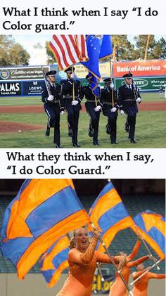 Color Guard. What I think vs. What they think.  So true.