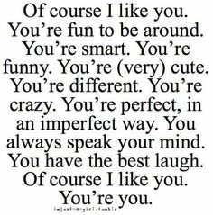 I love the words Favorite Quotes, Best Quotes, Funny Quotes, Quotes Quotes, The Words, Quotes For Him, Quotes To Live By, Quotes About Your Crush, Having A Crush Quotes