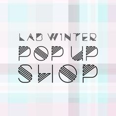 The LAB Pop Up Shop is Coming on November 26th!
