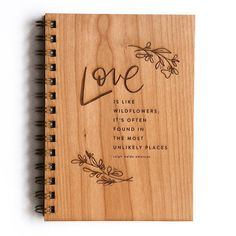 "Love is like Wildflowers Laser Etched Wood Journal | ""Love is like wildflowers, it's often found in the most unlikely places"" - Ralph Waldo Emerson"
