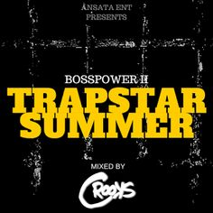 OFFICIAL DJ CROOKS: TRAPSTAR SUMMER (NEW MIXTAPE)