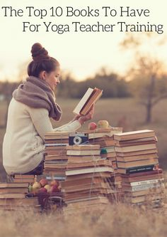 The Top Ten Books To Have For Yoga Teacher Training