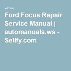 Ford Focus Repair Service Manual | automanuals.ws - Sellfy.com